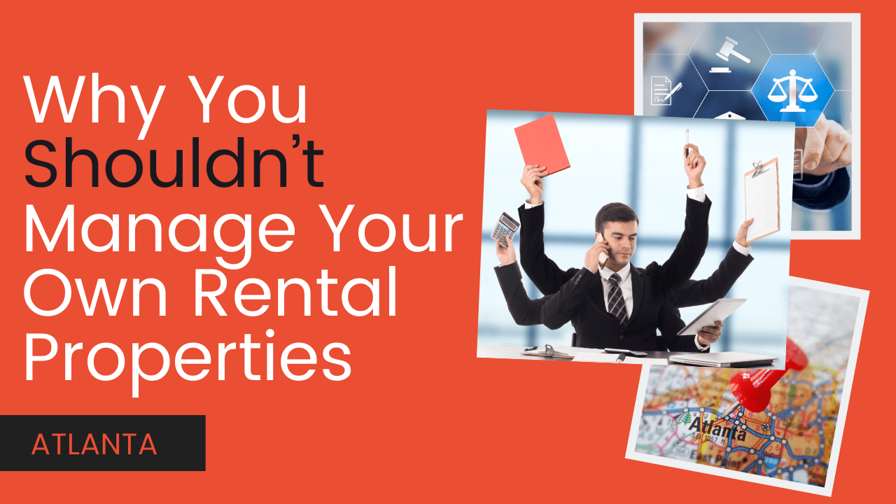 Why You Shouldn't Manage Your Own Atlanta Rental Properties