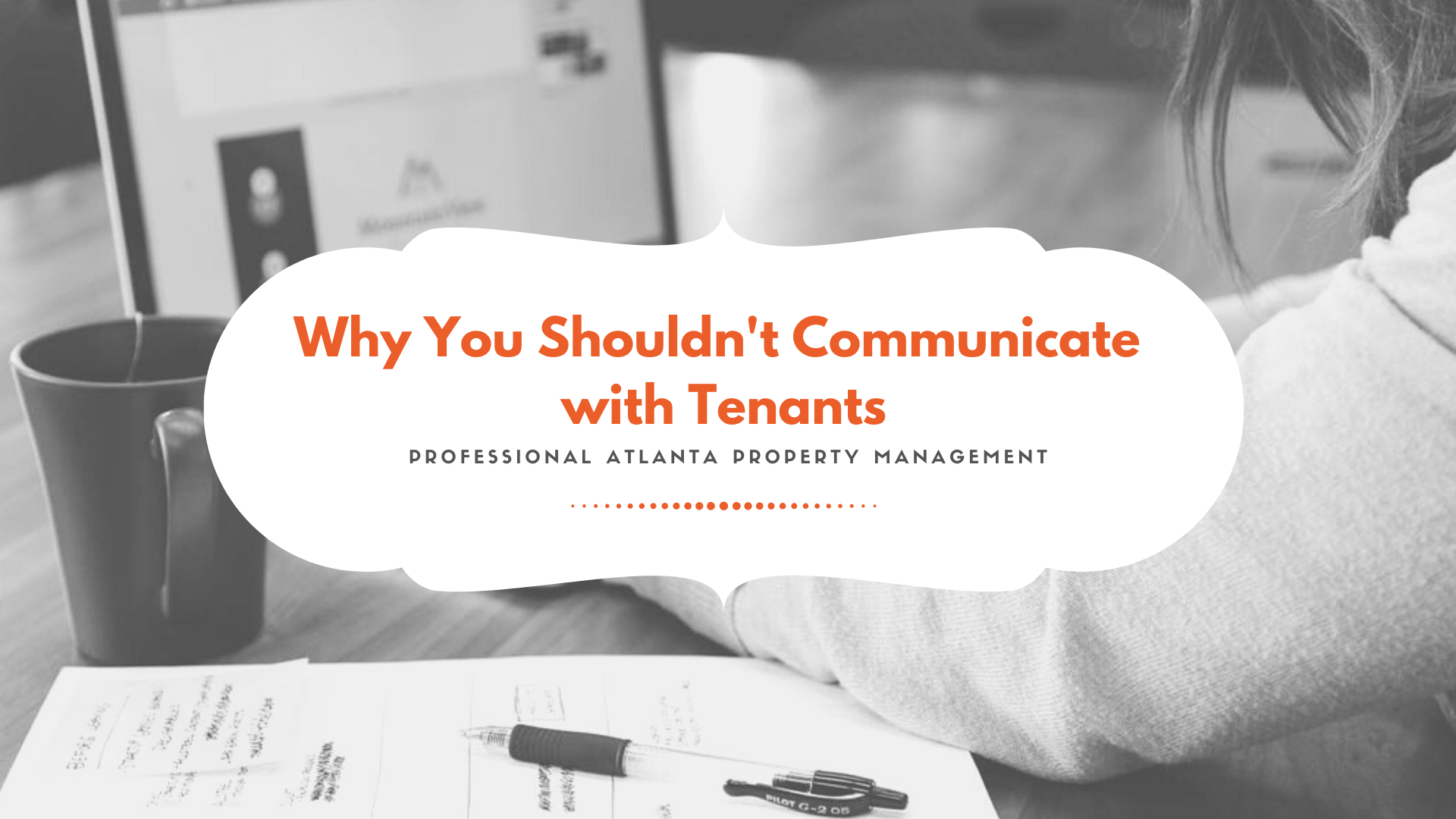 Why as a Homeowner Should I NOT be Communicating with the Tenant if I Have a Management Company?